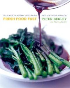 Fresh Food Fast Peter Berley Recipes
